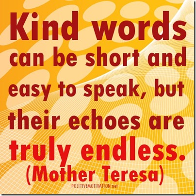 Kind-words-can-be-short-and-easy-to-speak-but-their-echoes-are-truly-endless_Mother-Teresa-Quotes
